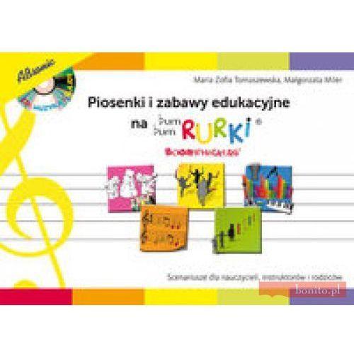 Książki o muzyce, Piosenki i zabawy edukacyjne na Bum Bum Rurki (opr. kartonowa)