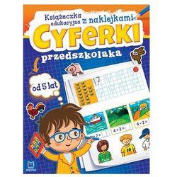 Cyferki przedszkolaka. Książeczka edukacyjna z naklejkami Praca zbiorowa