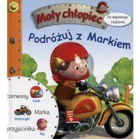 Książki dla dzieci, Mały chłopiec. Podróżuj z Markiem (opr. twarda)