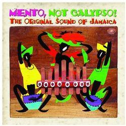Różni Wykonawcy - Mento Not Calypso - The Original Sound Of Jamaice