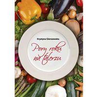 Książki kulinarne i przepisy, Pory roku na talerzu. (opr. twarda)