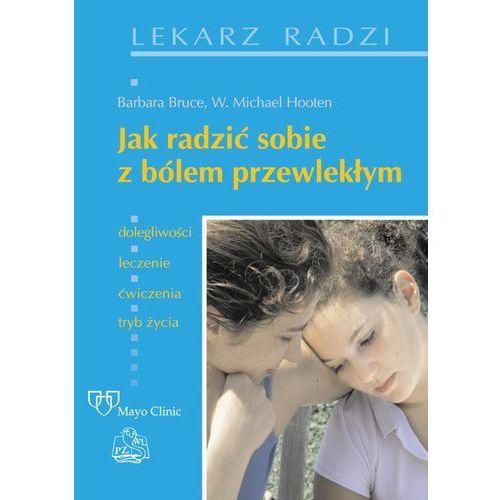 Książki medyczne, Jak sobie radzić z bólem przewlekłym (opr. miękka)