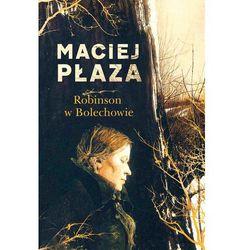 Robinson w Bolechowie - Maciej Płaza DARMOWA DOSTAWA KIOSK RUCHU (opr. twarda)