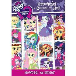 My Little Pony Equestria Girls: Opowieści z Canterlot High (DVD) - DARMOWA DOSTAWA KIOSK RUCHU