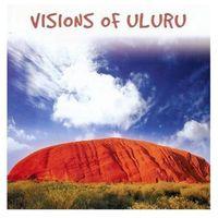 Muzyka relaksacyjna, Visions Of Uluru - Australia, Aborygeni, Relaks