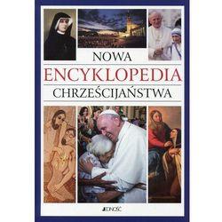 Nowa encyklopedia chrześcijaństwa - Opracowanie zbiorowe (opr. kartonowa)