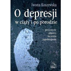 O depresji w ciąży i po porodzie (opr. miękka)