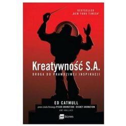 Kreatywność SA. Droga do prawdziwej inspiracji - Ed Catmull (opr. broszurowa)
