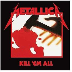 Metallica - Kill `Em All (Remastered)