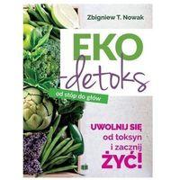 Książki medyczne, Ekodetoks od stóp do głów (opr. twarda)