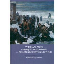 Syberia w życiu i pamięci Gieysztorów - zesłańców postyczniowych