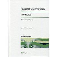 Biblioteka biznesu, Rachunek efektywności inwestycji Wyzwania teorii i potrzeby praktyki (opr. twarda)