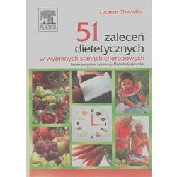 51 zaleceń dietetycznych w wybranych stanach chorobowych (opr. miękka)