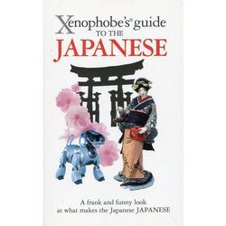 Xenophobe's Guide to the Japanese (opr. miękka)