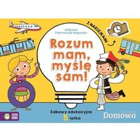 Książki dla dzieci, Domowa akademia 5-latek. Rozum mam - myśle sam! - Praca zbiorowa (opr. miękka)
