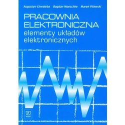 Pracownia Elektroniczna Elementy Układów Elektronicznych Podręcznik (opr. miękka)