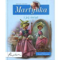 Książki dla dzieci, Martynka i jej świat. 8 fascynujących opowiadań (opr. twarda)