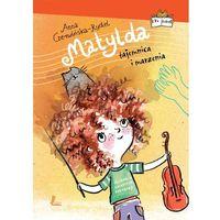 Książki dla dzieci, Matylda. Tajemnica i marzenia - Anna Czerwińska-Rydel (opr. twarda)