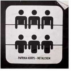 Paprika Korps - Metalchem