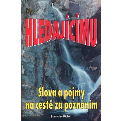 Pozostałe książki, Hledajícímu Slova a pojmy na.. Stanislav Pata