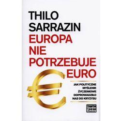 EUROPA NIE POTRZEBUJE EURO (opr. twarda)