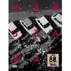 Warszawa lata 80 (opr. twarda)