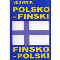 Słownik polsko - fiński fińsko - polski (opr. miękka)