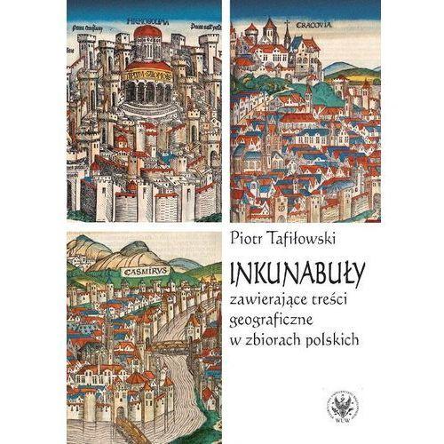 E-booki, Inkunabuły zawierające treści geograficzne w zbiorach polskich - Piotr Tafiłowski (PDF)