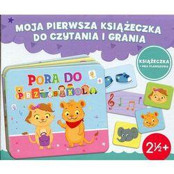Pora do przedszkola Moja pierwsza książeczka do czytania i grania (opr. kartonowa)