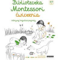 Literatura młodzieżowa, Biblioteczka Montessori Ćwiczenia Odkrywaj bogactwo przyrody. Darmowy odbiór w niemal 100 księgarniach! (opr. broszurowa)