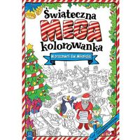 Kolorowanki, W Pracowni Św Mikołaja Świąteczna Megakolorowanka - Praca zbiorowa