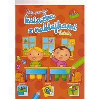 Książki dla dzieci, Moja pierwsza książka z naklejkami Szkoła (opr. miękka)