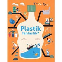 Książki dla dzieci, Plastik fantastik? (opr. twarda)