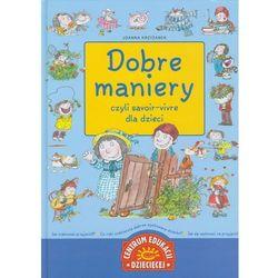 Dobre maniery czyli savoir vivre dla dzieci (opr. twarda)