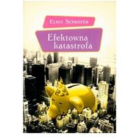 Poezja, EFEKTOWNA KATASTROFA - ELIOT SCHEREFER (opr. broszurowa)