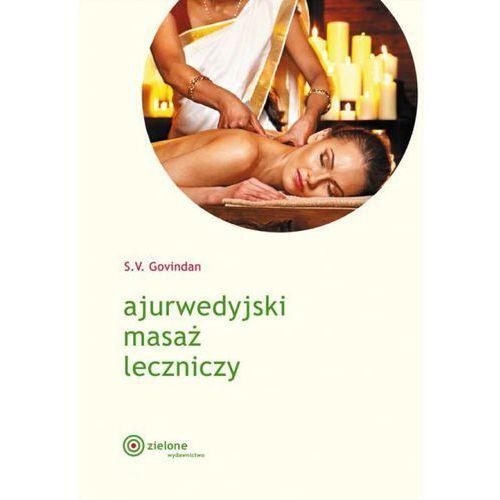 Pozostałe książki, Ajurwedyjski masaż leczniczy S.V. Govindan (nowa edycja 2015)