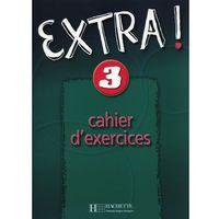Książki do nauki języka, Extra! 3. Język francuski. Zeszyt ćwiczeń Gallon Fabienne, Donson Cynthia (opr. broszurowa)