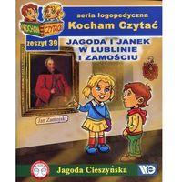 Książki dla dzieci, Kocham Czytać Zeszyt 39 Jagoda i Janek w Lublinie i Zamościu (opr. miękka)