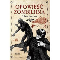 Opowieść zombilijna - Adam Roberts (opr. miękka)