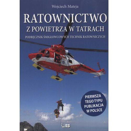 Książki medyczne, Ratownictwo z powietrza w Tatrach (opr. miękka)