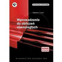 Książki popularnonaukowe, WPROWADZENIE DO OBLICZEŃ RÓWNOLEGŁYCH (opr. miękka)