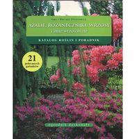 Książki o florze i faunie, Azalie różaneczniki wrzosy i inne wrzosowate (opr. broszurowa)