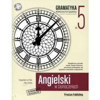 Książki do nauki języka, Angielski w tłumaczeniach Gramatyka 5 - Filak Magdalena, Radej Filip (opr. miękka)