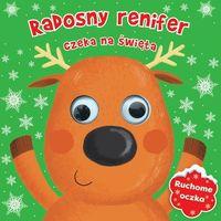 Książki dla dzieci, Radosny renifer czeka na święta Ruchome oczka - Praca zbiorowa (opr. twarda)