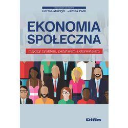 Ekonomia społeczna Między rynkiem, państwem a obywatelem (opr. broszurowa)