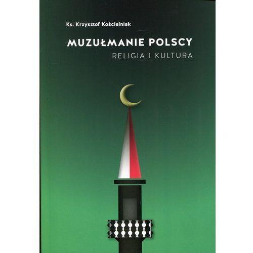 Książki religijne, Muzułmanie Polscy. Religia i kultura (opr. miękka)