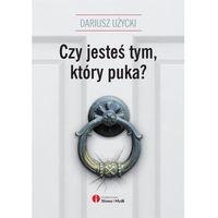 Hobby i poradniki, Czy jesteś tym który puka - Dariusz Użycki (opr. miękka)