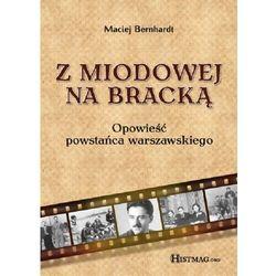 Z Miodowej na Bracką. Opowieść powstańca warszawskiego - Maciej Bernhardt - ebook