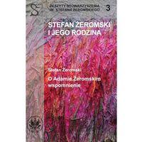 Literaturoznawstwo, Stefan Żeromski i jego rodzina (opr. miękka)