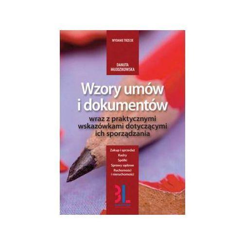 Książki o biznesie i ekonomii, Wzory umów i dokumentów wraz z praktycznymi wskazówkami dotyczącymi ich sporządzania (opr. miękka)
